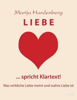 LIEBE … spricht Klartext! von Hardenberg,  Marija