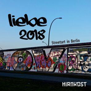 Liebe. Street Art in Berlin 2018 von Herrmann,  Claudia