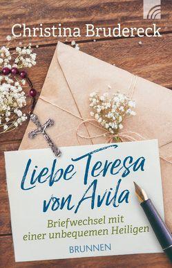 Liebe Teresa von Avila von Brudereck,  Christina