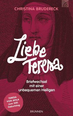 Liebe Teresa von Brudereck,  Christina