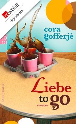 Liebe to go von Gofferjé,  Cora