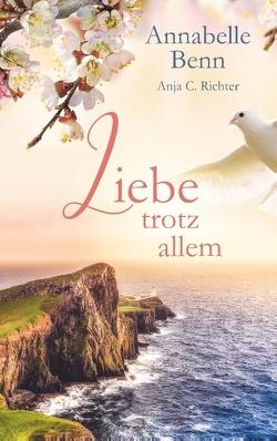 Liebe trotz allem von Benn,  Annabelle, Richter,  Anja