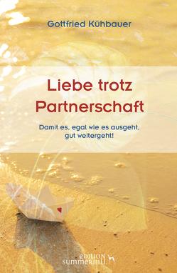 LIEBE TROTZ PARTNERSCHAFT von Kühbauer,  Gottfried