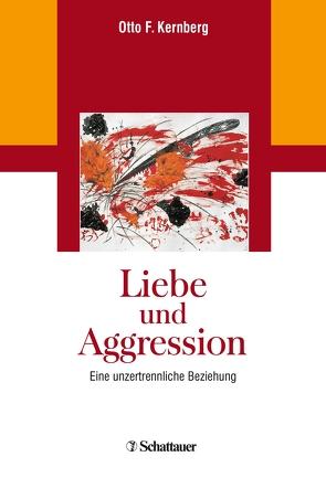 Liebe und Aggression von Kernberg,  Otto F.