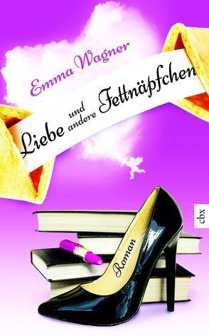 Liebe und andere Fettnäpfchen von Wagner,  Emma