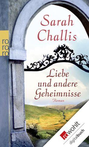 Liebe und andere Geheimnisse von Challis,  Sarah, Scheweling,  Nina