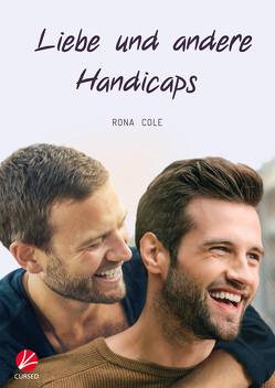 Liebe und andere Handicaps von Cole,  Rona