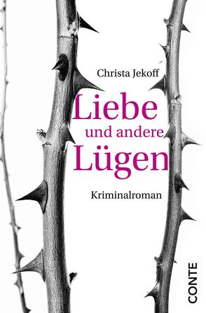 Liebe und andere Lügen von Jekoff,  Christa