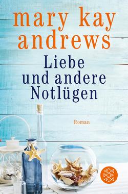 Liebe und andere Notlügen von Andrews,  Mary Kay, Goga-Klinkenberg,  Susanne