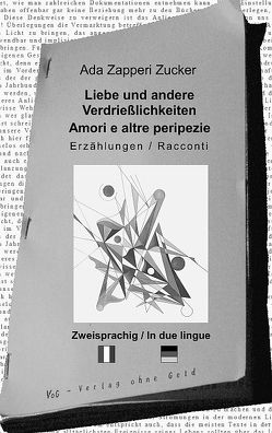Liebe und andere Verdrießlichkeiten von Zapperi Zucker,  Ada