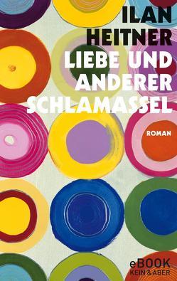 Liebe und anderer Schlamassel von Heitner,  Ilan