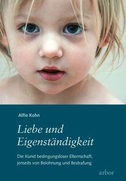 Liebe und Eigenständigkeit von Kohn,  Alfie, Kolarik,  Claudia