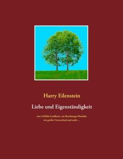 Liebe und Eigenständigkeit von Eilenstein,  Harry