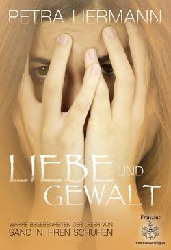 Liebe und Gewalt von Liermann,  Petra