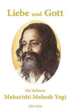 Liebe und Gott von H. H. Maharishi Mahesh Yogi, Müller,  Jan