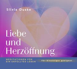 Liebe und Herzöffnung von Duske,  Silvia