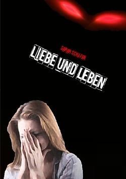Liebe und Leben von Schäfer,  Sarah