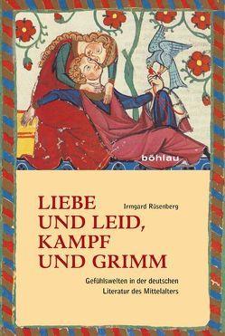 Liebe und Leid, Kampf und Grimm von Rüsenberg,  Irmgard