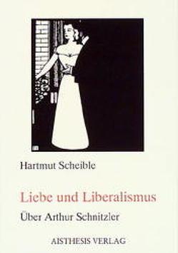 Liebe und Liberalismus von Scheible,  Hartmut