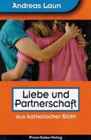 Liebe und Partnerschaft von Laun,  Andreas