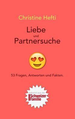 Liebe und Partnersuche von Hefti,  Christine