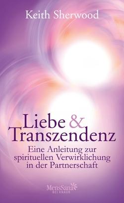 Liebe und Transzendenz von Brandl,  Anja, Sherwood,  Keith