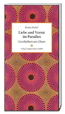 Liebe und Verrat im Paradies von Hackel,  Rainer