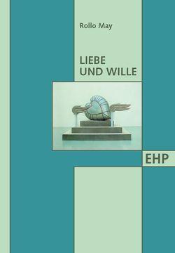 Liebe und Wille von May,  Rollo, Stein,  Brigitte