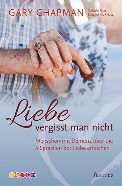 Liebe vergisst man nicht von Barr,  Debbie, Chapman,  Gary, Günter,  Wolfgang, Shaw,  Edward G.