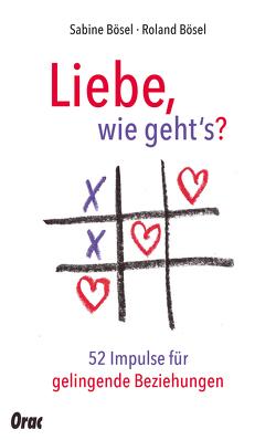 Liebe, wie geht's? von Bösel,  Roland, Bösel,  Sabine