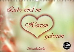 Liebe wird im Herzen geboren (Wandkalender 2018 DIN A3 quer) von Djeric,  Dusanka