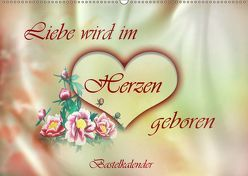Liebe wird im Herzen geboren (Wandkalender 2019 DIN A2 quer) von Djeric,  Dusanka