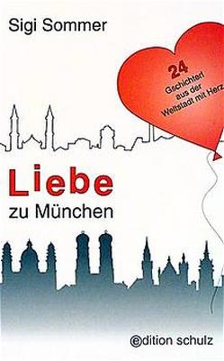 Liebe zu München von Hodina,  Ludwig, Sommer,  Sigi