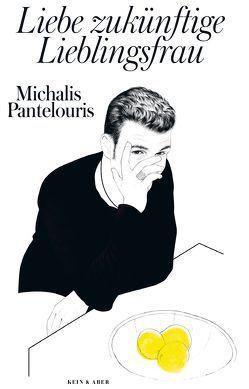Liebe zukünftige Lieblingsfrau von Pantelouris,  Michalis