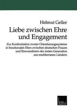 Liebe zwischen Ehre und Engagement von Geller,  Helmut