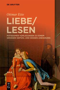 LiebeLesen von Ette,  Ottmar