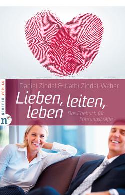 Lieben, leiten, leben von Zindel,  Daniel, Zindel-Weber,  Käthi