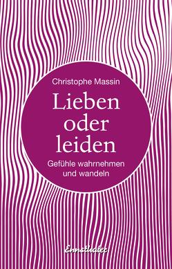 Lieben oder leiden von Christophe,  Massin, Ecker,  Sabine