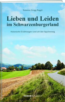 Lieben und Leiden im Schwarzenburgerland von Grogg-Roggli,  Susanna