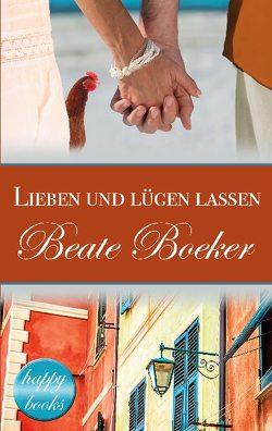 Lieben und lügen lassen von Boeker,  Beate