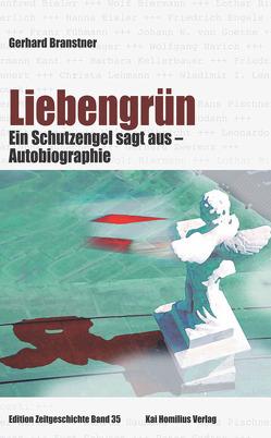 Liebengrün – eine Autobiographie von Branstner,  Gerhard