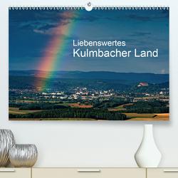 Liebenswertes Kulmbacher Land (Premium, hochwertiger DIN A2 Wandkalender 2021, Kunstdruck in Hochglanz) von Orth,  Egid