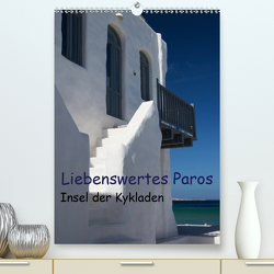 Liebenswertes Paros, Insel der Kykladen (Premium, hochwertiger DIN A2 Wandkalender 2021, Kunstdruck in Hochglanz) von Gernhoefer,  U.
