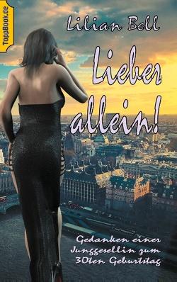 Lieber allein! von Bell,  Lilian, Sedlacek,  Klaus-Dieter