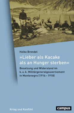 """""""Lieber als Kacake als an Hunger sterben"""" von Brendel,  Heiko"""