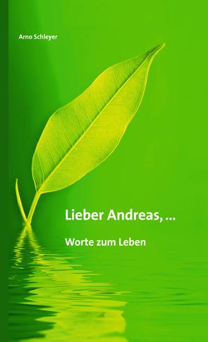 Lieber Andreas, … von Schleyer,  Arno