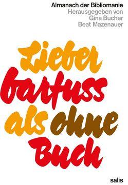 Lieber barfuß als ohne Buch von Bucher,  Gina, Mazenauer,  Beat