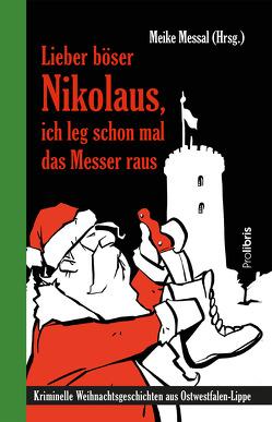 Lieber böser Nikolaus, ich leg schon mal das Messer raus von Messal,  Meike
