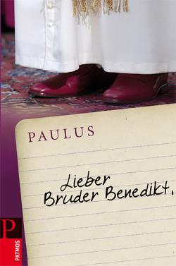 Lieber Bruder Benedikt von Paulus