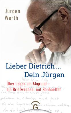 Lieber Dietrich … Dein Jürgen von Werth,  Jürgen